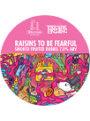 Raisins To Be Fearful 7.0%%